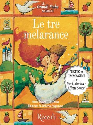 cover image of Le tre melarance, Una fiaba italiana