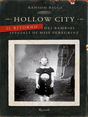 cover image of Hollow City--Il ritorno dei bambini speciali di Miss Peregrine