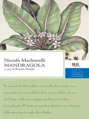 mandragola byniccolo machiavelli essay Niccolò machiavelli's theatrical production, especially the mandrake, encompasses this satiric intent while interpreting the more popular sentiments of his fellow citizens, who still relished the storytelling tradition of giovanni boccaccio.