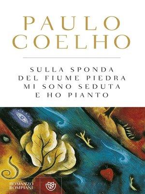 cover image of Sulla sponda del fiume Piedra mi sono seduta e ho pianto