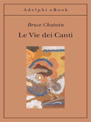 cover image of Le Vie dei Canti