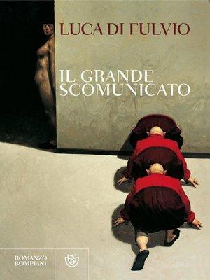 cover image of Il grande scomunicato