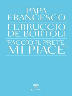 """cover image of """"Faccio il prete, mi piace"""""""