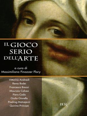 cover image of Il gioco serio dell'arte