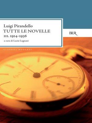 cover image of Tutte le novelle (1914-1936) Volume 3