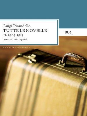cover image of Tutte le novelle (1905-1913) Volume 2