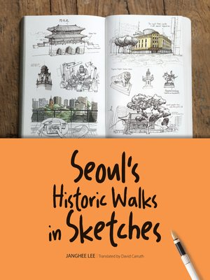 cover image of Seoul's Historic Walks in Sketches