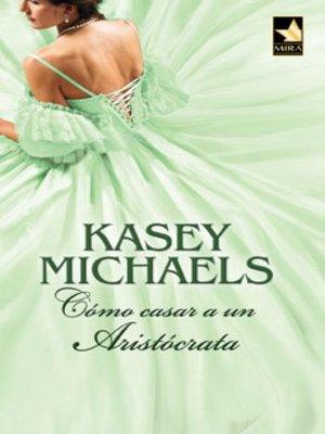 cover image of Cómo casar a un aristócrata