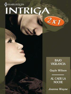 cover image of Bajo vigilancia/Al caer la noche