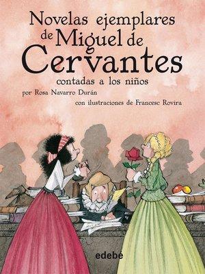 cover image of Novelas ejemplares de Miguel de Cervantes contadas a los niños