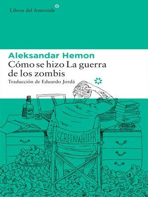 cover image of Cómo se hizo La guerra de los zombis