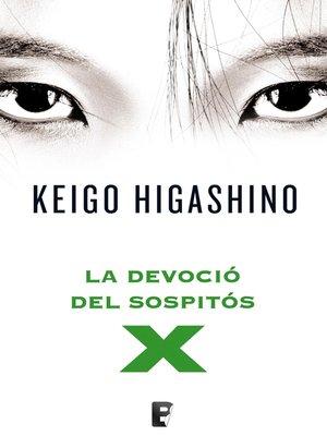 cover image of La devoció del sospitós X