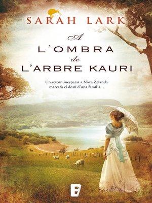 cover image of A l'ombra de l'arbre Kauri (Trilogia de l'arbre Kauri 2)