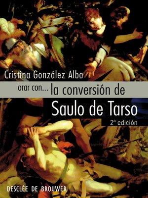cover image of Orar con... la conversión de Saulo de Tarso