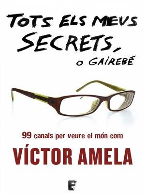 cover image of Tots els meus secrets, o gairebé