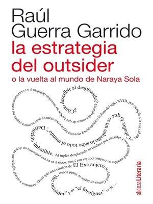 cover image of La estrategia del outsider o la vuelta al mundo de Naraya Sola