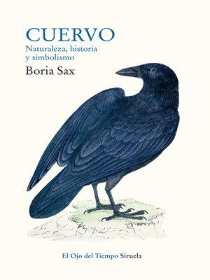 cover image of Cuervo. Naturaleza, historia y simbolismo