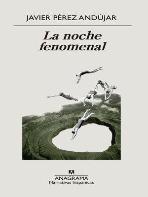 cover image of La noche fenomenal