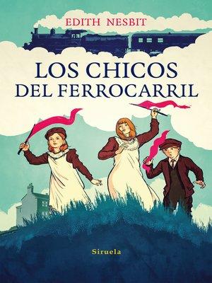 cover image of Los chicos del ferrocarril