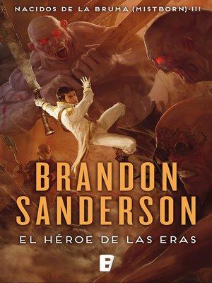 cover image of El Héroe de las Eras (Nacidos de la bruma [Mistborn] 3)