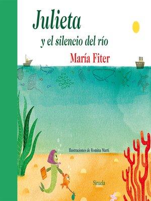 cover image of Julieta y el silencio del río