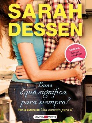 cover image of Dime ¿qué significa para siempre?