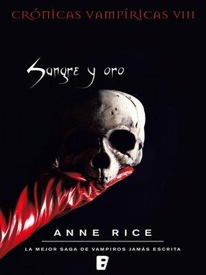 cover image of Sangre y oro (Crónicas Vampíricas 8)