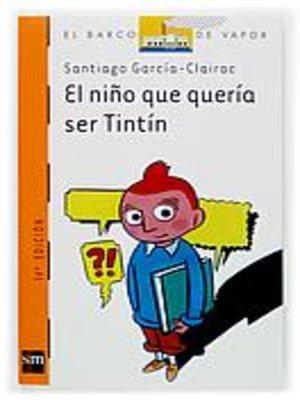 cover image of El niño que quería ser Tintín