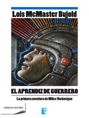 cover image of El aprendiz de guerrero (Las aventuras de Miles Vorkosigan 3)