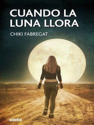 cover image of Cuando la Luna llora