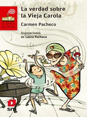 cover image of La verdad sobre la vieja Carola