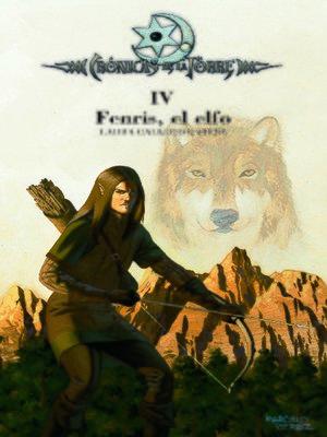 cover image of Crónicas de la Torre IV. Fenris, el elfo