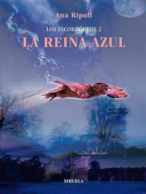 cover image of Los Incorpóreos 2. La Reina Azul