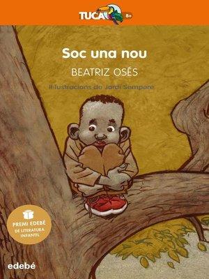 cover image of Soc una nou (Premi EDEBÉ de Literatura Infantil 2018)