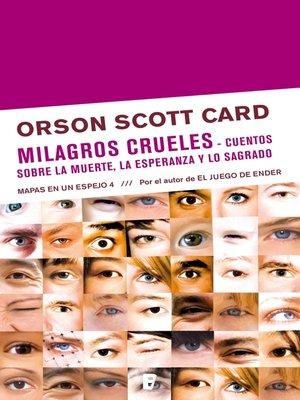 cover image of Milagros crueles | Cuentos sobre la muerte, la esperanza y lo sagrado