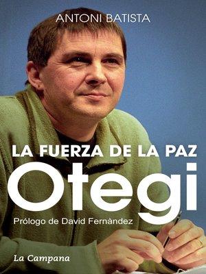 cover image of Otegi y la fuerza de la paz