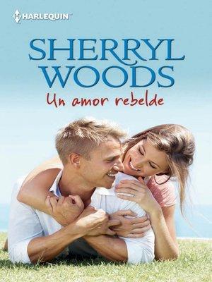 cover image of Un amor rebelde