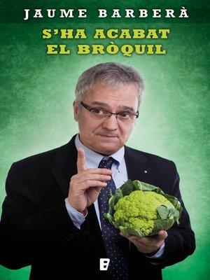 cover image of S'ha acabat el bròquil