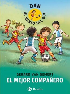 cover image of DAN, EL GENIO DEL GOL. El mejor compañero