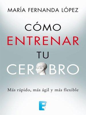 cover image of Cómo entrenar tu cerebro