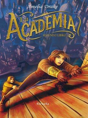 cover image of La Academia. Segundo libro