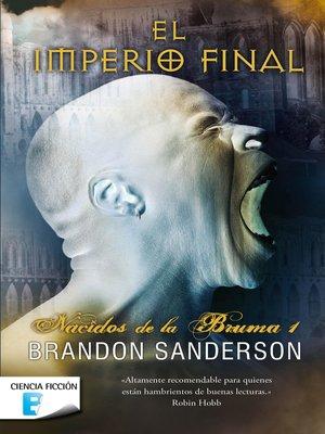 cover image of El imperio final (Nacidos de la bruma [Mistborn] 1)