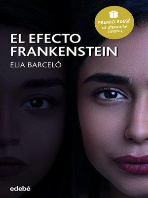 cover image of El efecto Frankenstein (Premio Edebé 2019 de Literatura Juvenil)