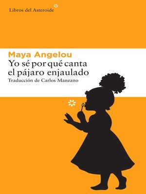 cover image of Yo sé por qué canta el pájaro enjaulado