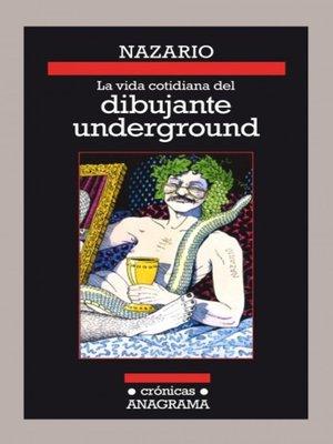 cover image of La vida cotidiana del dibujante underground