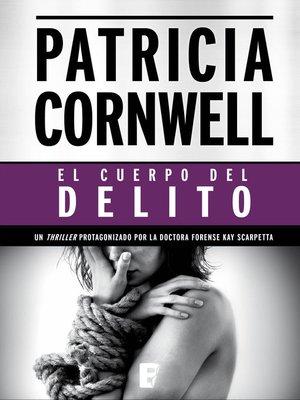 cover image of El cuerpo del delito (Doctora Kay Scarpetta 2)