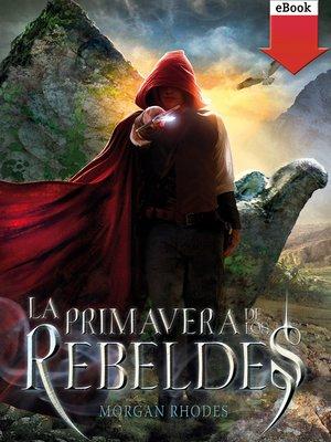 cover image of La primavera de los rebeldes