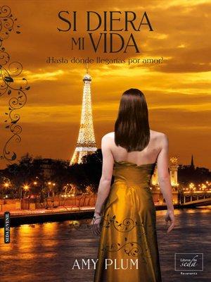 cover image of Si diera mi vida