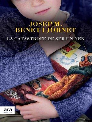 cover image of La catàstrofe de ser un nen