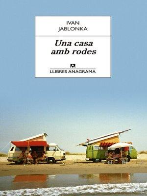 cover image of Una casa amb rodes